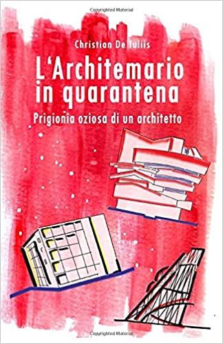 """""""L'Architemario in quarantena – prigionia oziosa di un architetto"""""""